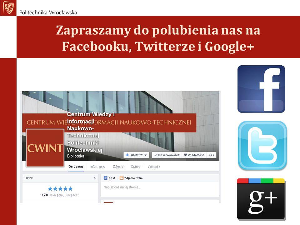 Zapraszamy do polubienia nas na Facebooku, Twitterze i Google+