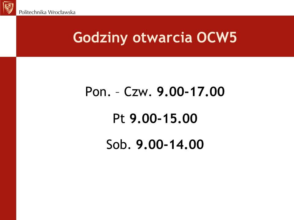 Godziny otwarcia OCW5 Pon. – Czw. 9.00-17.00 Pt 9.00-15.00 Sob. 9.00-14.00