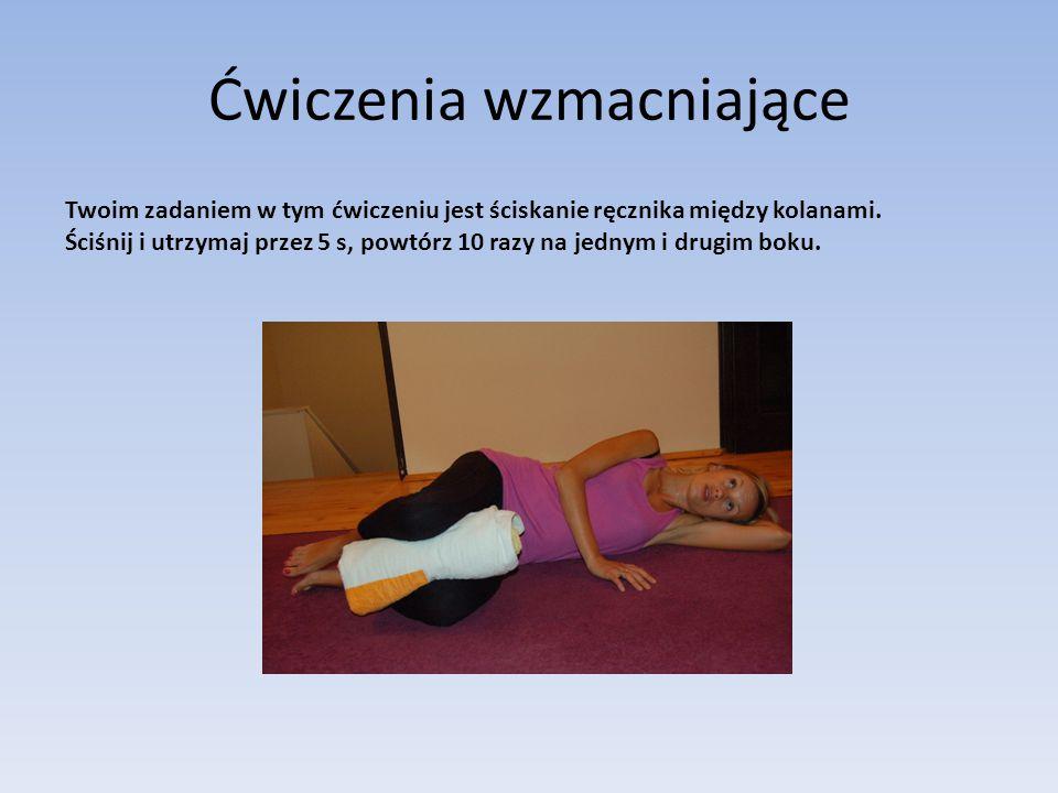 Ćwiczenia wzmacniające Twoim zadaniem w tym ćwiczeniu jest ściskanie ręcznika między kolanami.