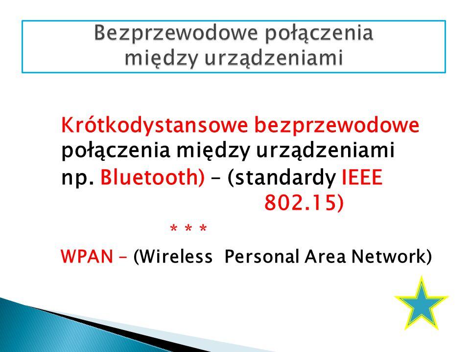 Krótkodystansowe bezprzewodowe połączenia między urządzeniami np.
