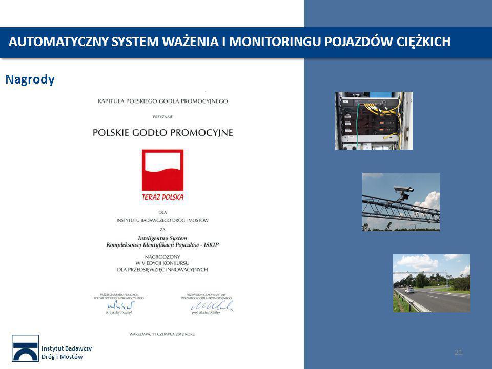 Instytut Badawczy Dróg i Mostów 21 Nagrody 21 AUTOMATYCZNY SYSTEM WAŻENIA I MONITORINGU POJAZDÓW CIĘŻKICH