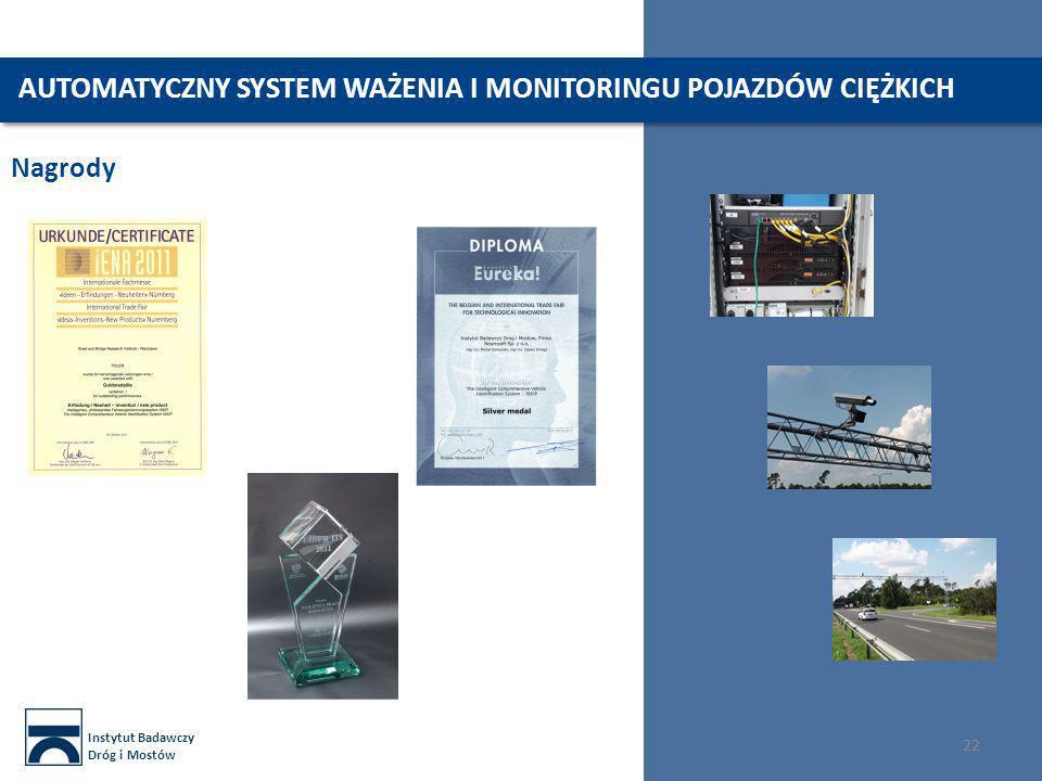 Instytut Badawczy Dróg i Mostów 22 Nagrody 22 AUTOMATYCZNY SYSTEM WAŻENIA I MONITORINGU POJAZDÓW CIĘŻKICH