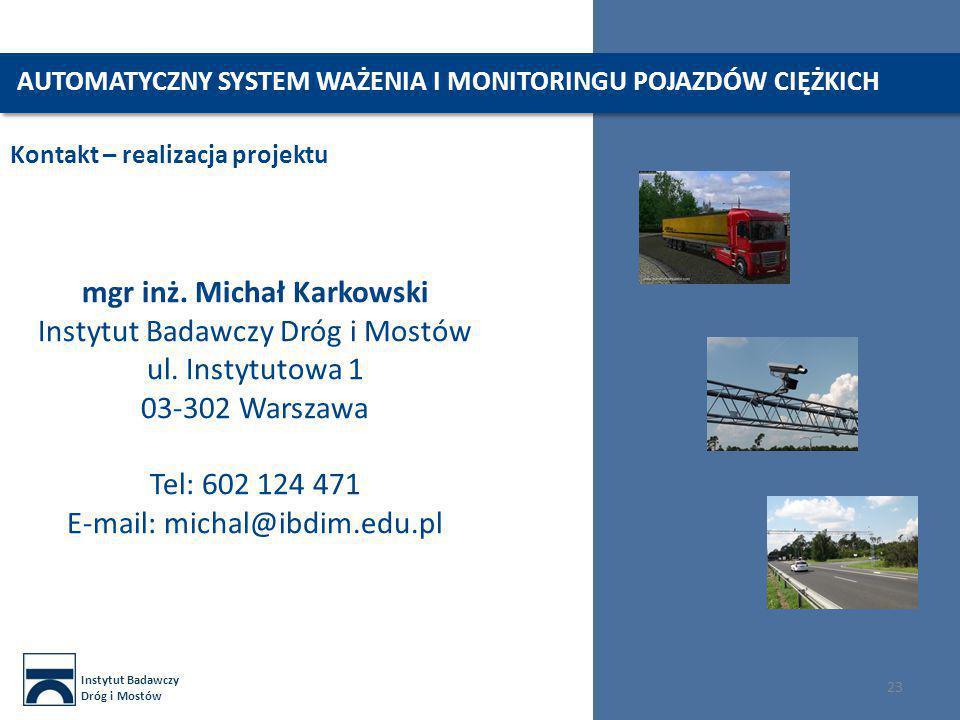 Instytut Badawczy Dróg i Mostów 23 Kontakt – realizacja projektu mgr inż.