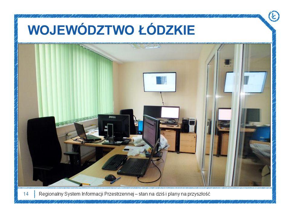 WOJEWÓDZTWO ŁÓDZKIE Regionalny System Informacji Przestrzennej – stan na dziś i plany na przyszłość14