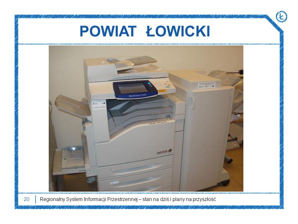 POWIAT ŁOWICKI Regionalny System Informacji Przestrzennej – stan na dziś i plany na przyszłość20