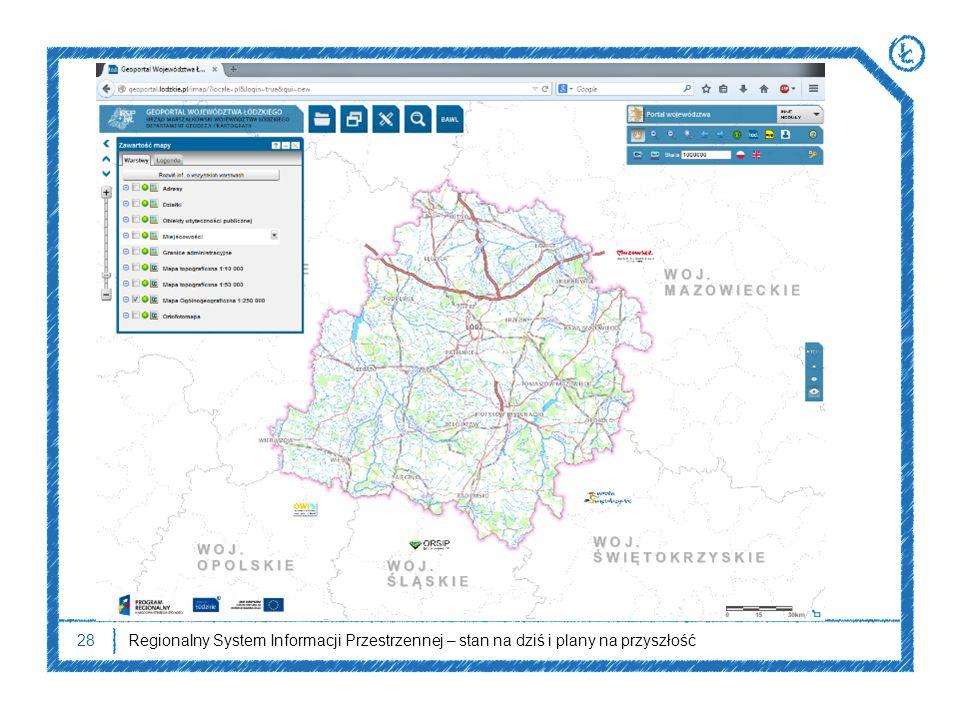 28Regionalny System Informacji Przestrzennej – stan na dziś i plany na przyszłość