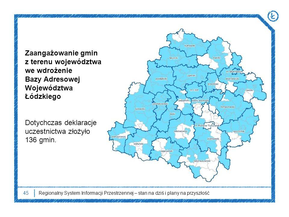 45Regionalny System Informacji Przestrzennej – stan na dziś i plany na przyszłość Zaangażowanie gmin z terenu województwa we wdrożenie Bazy Adresowej