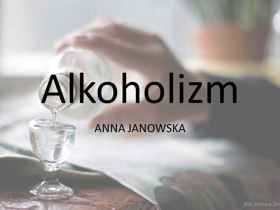Alkoholizm ANNA JANOWSKA