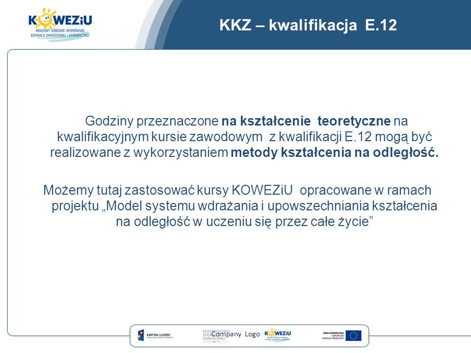 KKZ – kwalifikacja E.12 Godziny przeznaczone na kształcenie teoretyczne na kwalifikacyjnym kursie zawodowym z kwalifikacji E.12 mogą być realizowane z