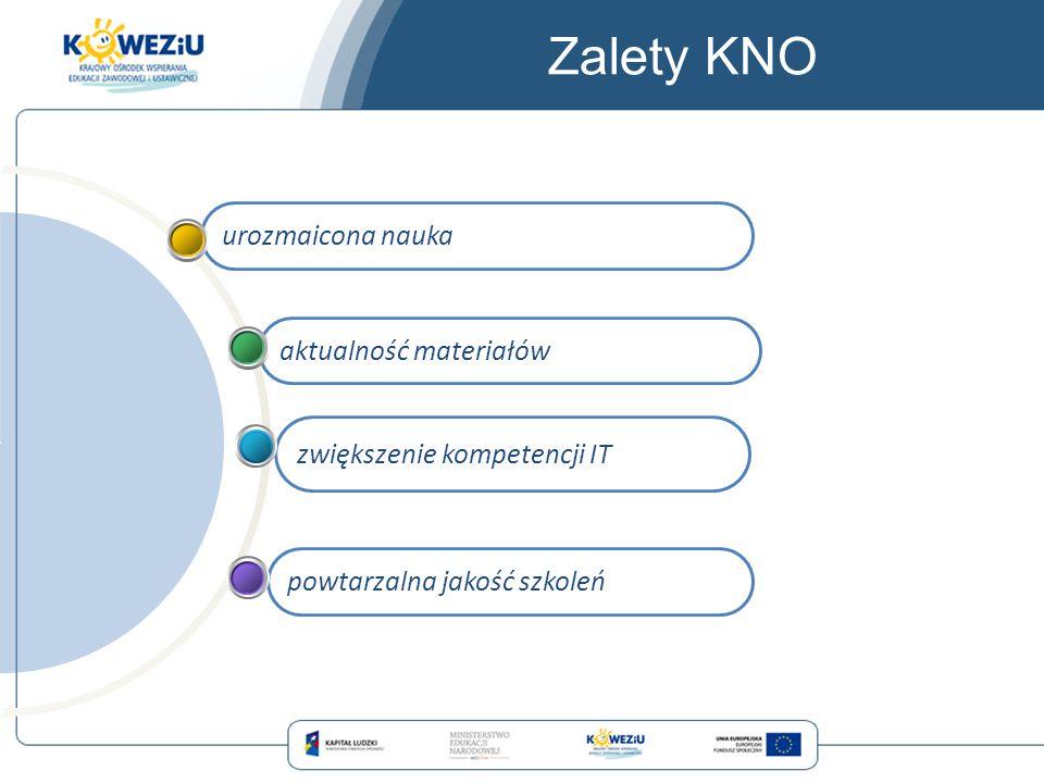 Zalety KNO powtarzalna jakość szkoleń zwiększenie kompetencji IT aktualność materiałów urozmaicona nauka