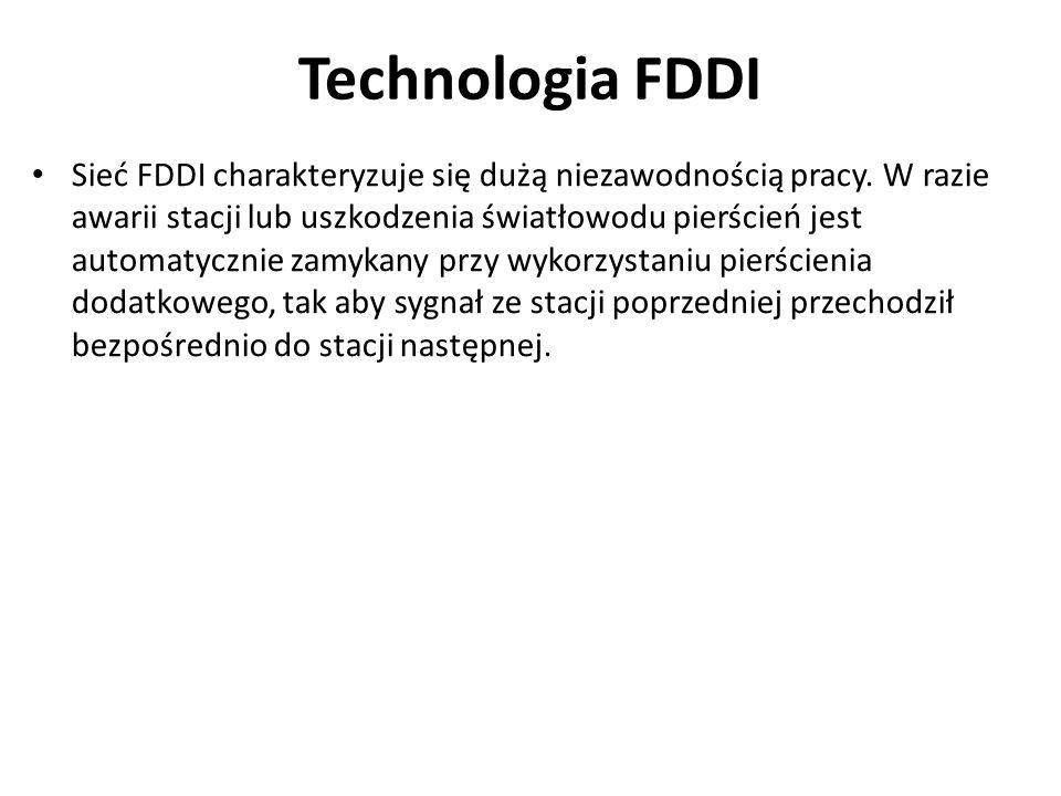 Technologia FDDI Sieć FDDI charakteryzuje się dużą niezawodnością pracy. W razie awarii stacji lub uszkodzenia światłowodu pierścień jest automatyczni