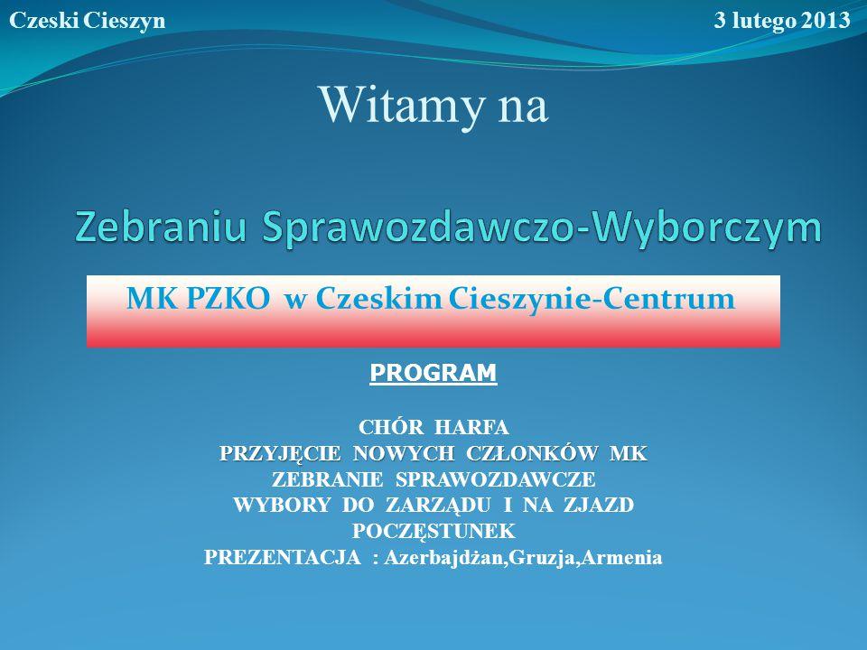 Program zebrania 1.Zagajenie, powitanie gości, przyjęcie nowych członków MK PZKO 2.