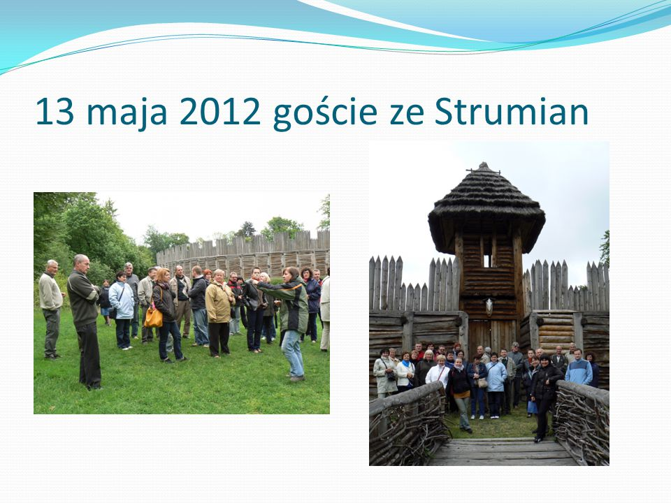 13 maja 2012 goście ze Strumian