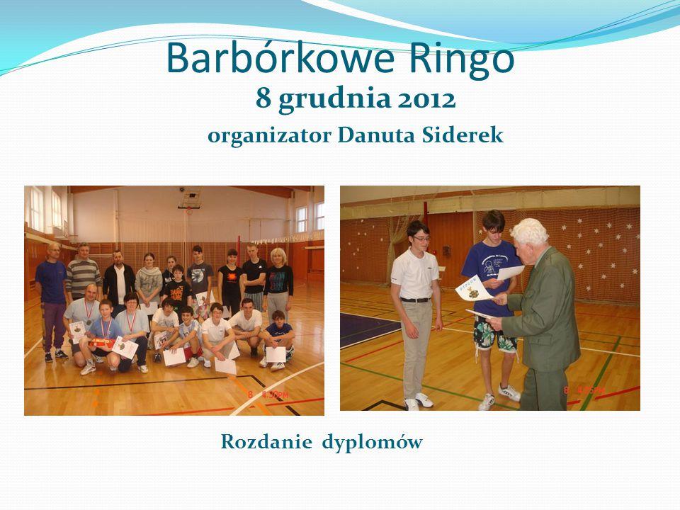 Barbórkowe Ringo 8 grudnia 2012 organizator Danuta Siderek Rozdanie dyplomów
