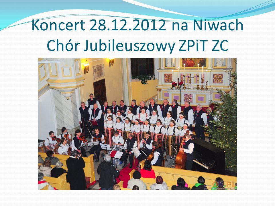 Koncert 28.12.2012 na Niwach Chór Jubileuszowy ZPiT ZC