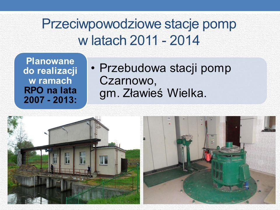 Przeciwpowodziowe stacje pomp w latach 2011 - 2014 Przebudowa stacji pomp Czarnowo, gm. Zławieś Wielka. Planowane do realizacji w ramach RPO na lata 2