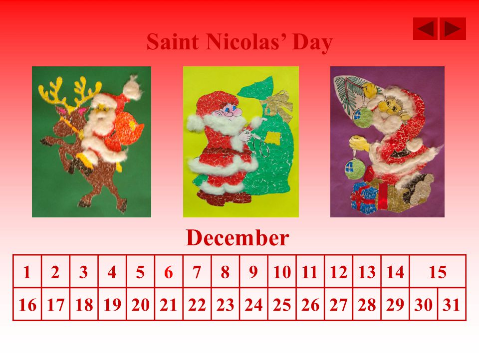 Saint Nicolas' Day December 123456789101112131415 16171819202122232425262728293031