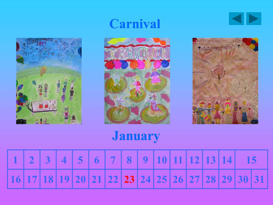 Carnival January 123456789101112131415 16171819202122232425262728293031