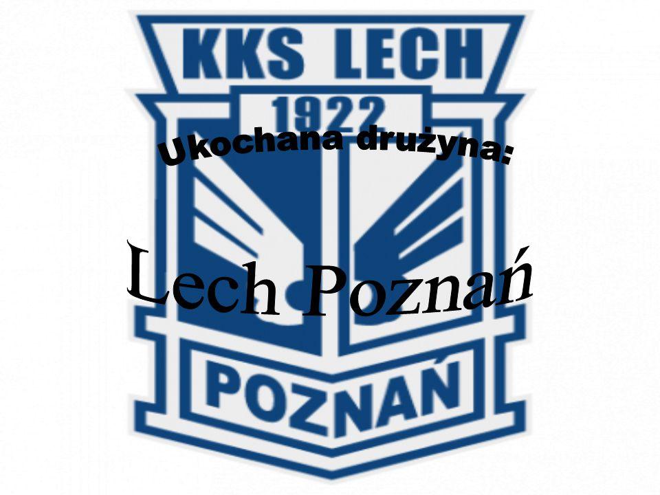 Ogólnie o Lechu Rok powstania: –1922 Barwy: –niebiesko-białe Przydomek: –Kolejorz Hymn: – W górę serca...