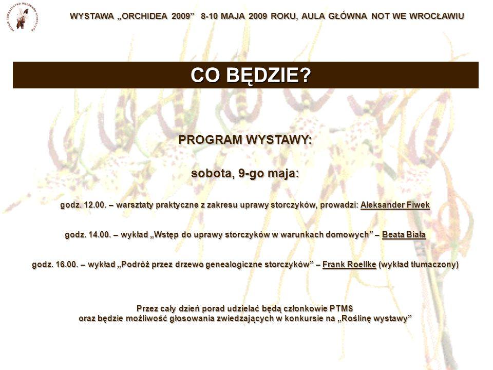 """WYSTAWA """"ORCHIDEA 2009 8-10 MAJA 2009 ROKU, AULA GŁÓWNA NOT WE WROCŁAWIU PROGRAM WYSTAWY: sobota, 9-go maja: godz."""