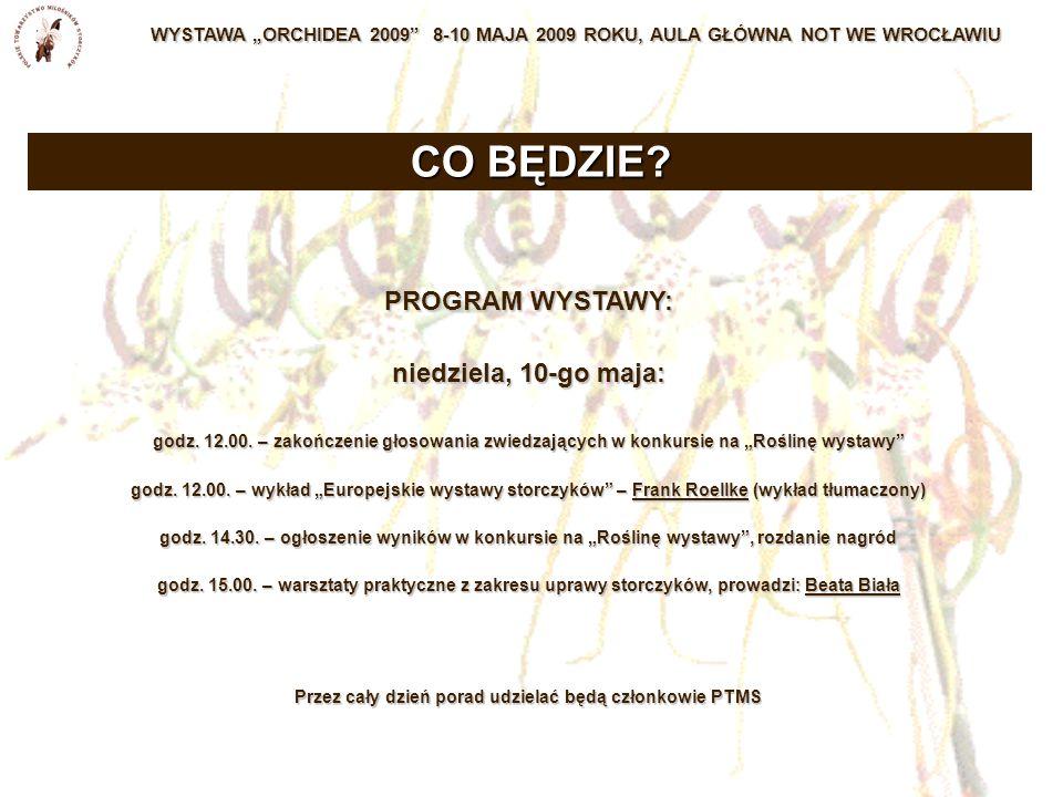 """WYSTAWA """"ORCHIDEA 2009 8-10 MAJA 2009 ROKU, AULA GŁÓWNA NOT WE WROCŁAWIU PROGRAM WYSTAWY: niedziela, 10-go maja: godz."""