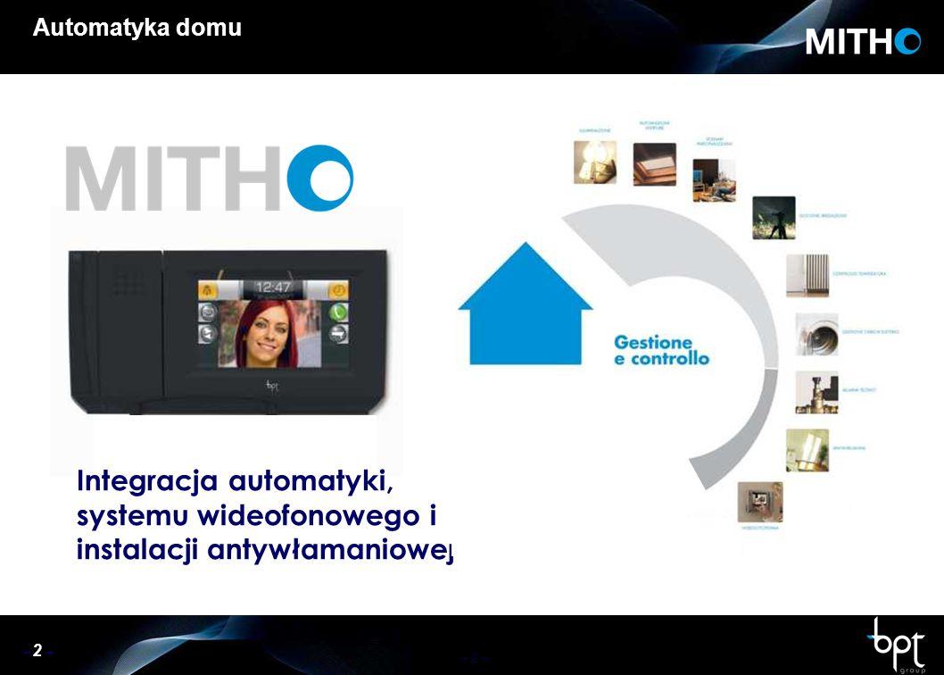 – 2 – Automatyka domu Integracja automatyki, systemu wideofonowego i instalacji antywłamaniowej