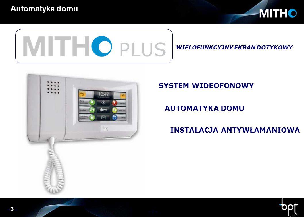 – 3 – Automatyka domu WIELOFUNKCYJNY EKRAN DOTYKOWY SYSTEM WIDEOFONOWY AUTOMATYKA DOMU INSTALACJA ANTYWŁAMANIOWA PLUS
