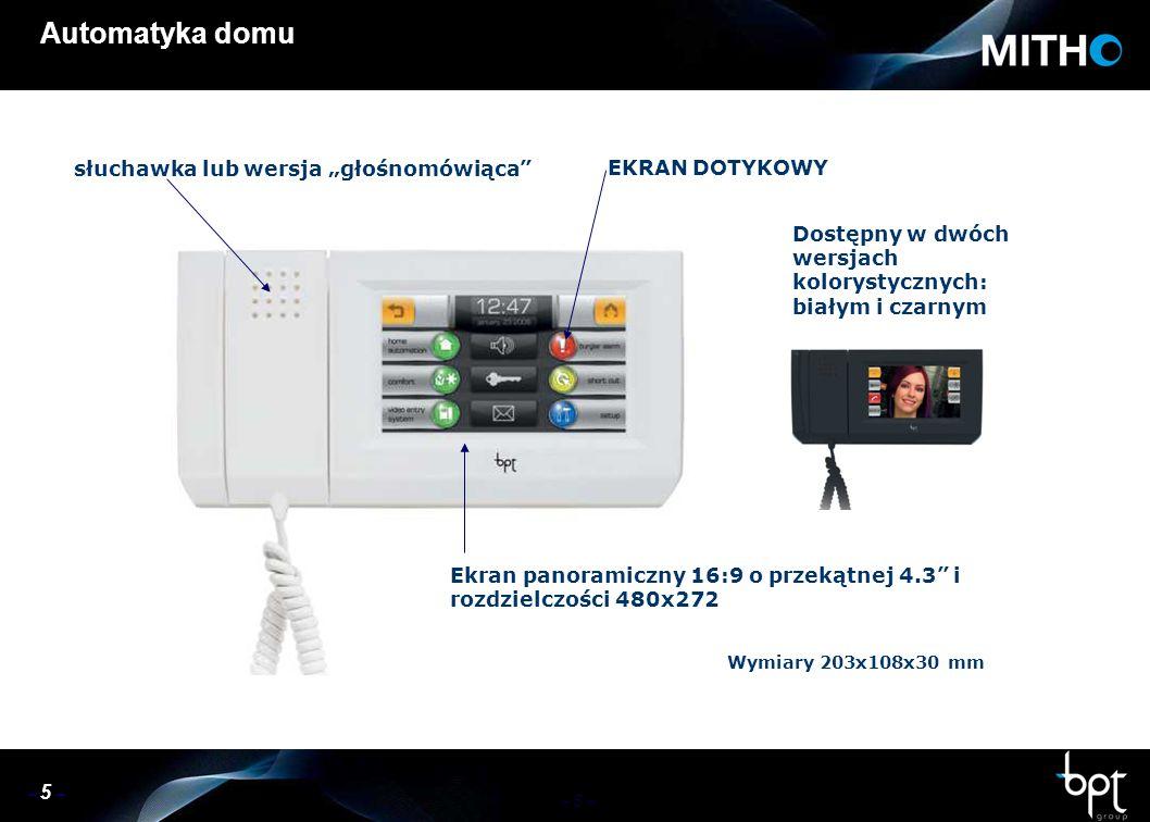 – 6 – Automatyka domu Charakterystyka Mitho : Możliwość aktualizacji oprogramowania oraz importu konfiguracji systemu przez kartę SDMożliwość aktualizacji oprogramowania oraz importu konfiguracji systemu przez kartę SD Intuicyjna nawigacja, prosta do przyswojenia dzięki odpowiednio dobranym koloromIntuicyjna nawigacja, prosta do przyswojenia dzięki odpowiednio dobranym kolorom Łatwy do ukrycia w obudowie rysik do ekranu dotykowegoŁatwy do ukrycia w obudowie rysik do ekranu dotykowego Interfejs pomiędzy automatyką domu, instalacją antywłamaniową oraz siecią terminali MithoInterfejs pomiędzy automatyką domu, instalacją antywłamaniową oraz siecią terminali Mitho Możliwość podłączenia do 10 terminali Mitho z interfejsamiMożliwość podłączenia do 10 terminali Mitho z interfejsami