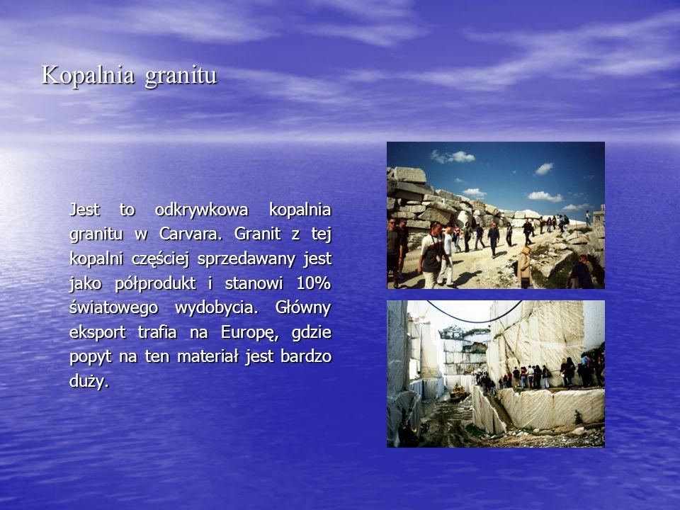 Kopalnia granitu Jest to odkrywkowa kopalnia granitu w Carvara.