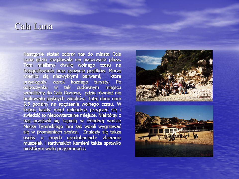 Cala Luna Następnie statek zabrał nas do miasta Cala Luna gdzie znajdowała się piaszczysta plaża.