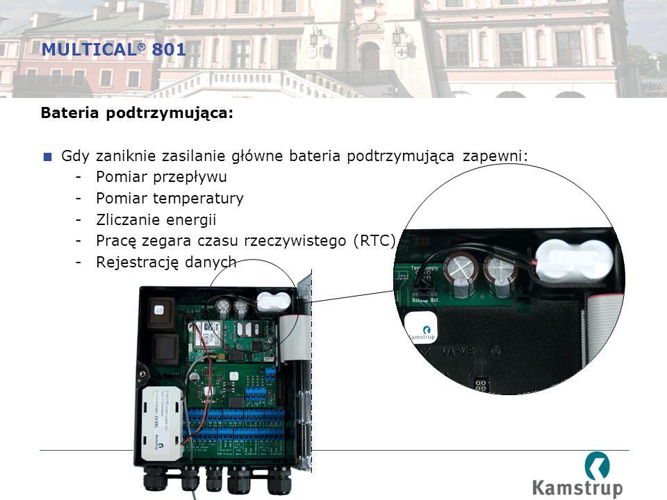 Bateria podtrzymująca:  Gdy zaniknie zasilanie główne bateria podtrzymująca zapewni: -Pomiar przepływu -Pomiar temperatury -Zliczanie energii -Pracę zegara czasu rzeczywistego (RTC) -Rejestrację danych MULTICAL  801