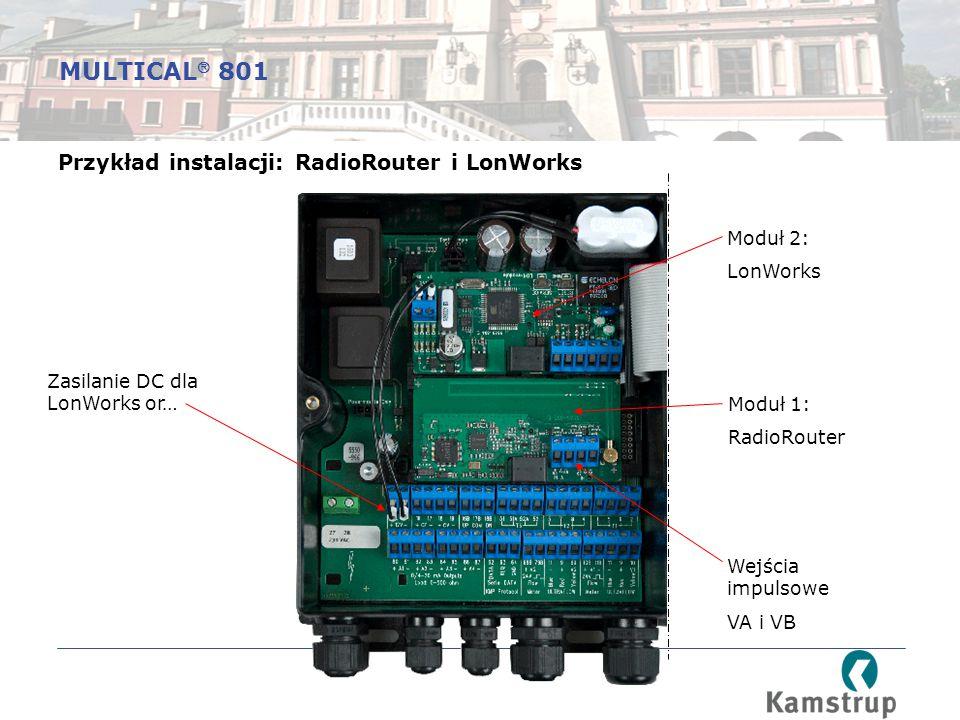 Zasilanie DC dla LonWorks or… Moduł 2: LonWorks Moduł 1: RadioRouter Wejścia impulsowe VA i VB Przykład instalacji: RadioRouter i LonWorks MULTICAL  801