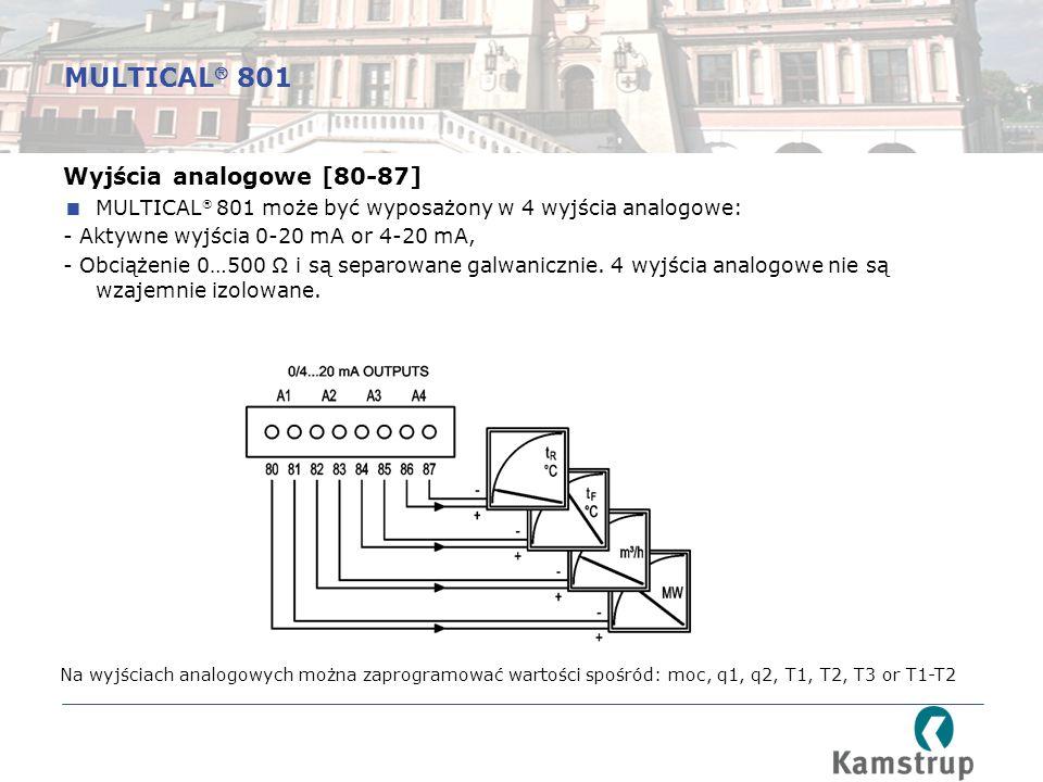 Wyjścia analogowe [80-87]  MULTICAL  801 może być wyposażony w 4 wyjścia analogowe: - Aktywne wyjścia 0-20 mA or 4-20 mA, - Obciążenie 0…500 Ω i są separowane galwanicznie.