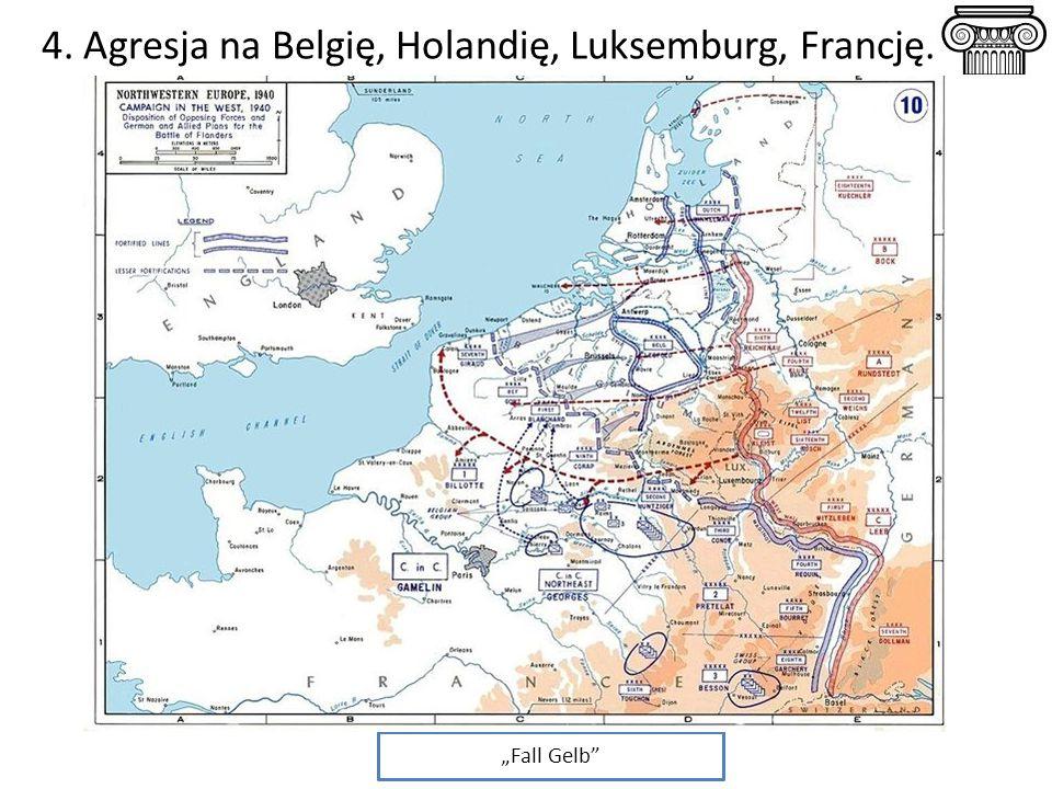 "4. Agresja na Belgię, Holandię, Luksemburg, Francję. 10.05.1940 r. ""Fall Gelb"