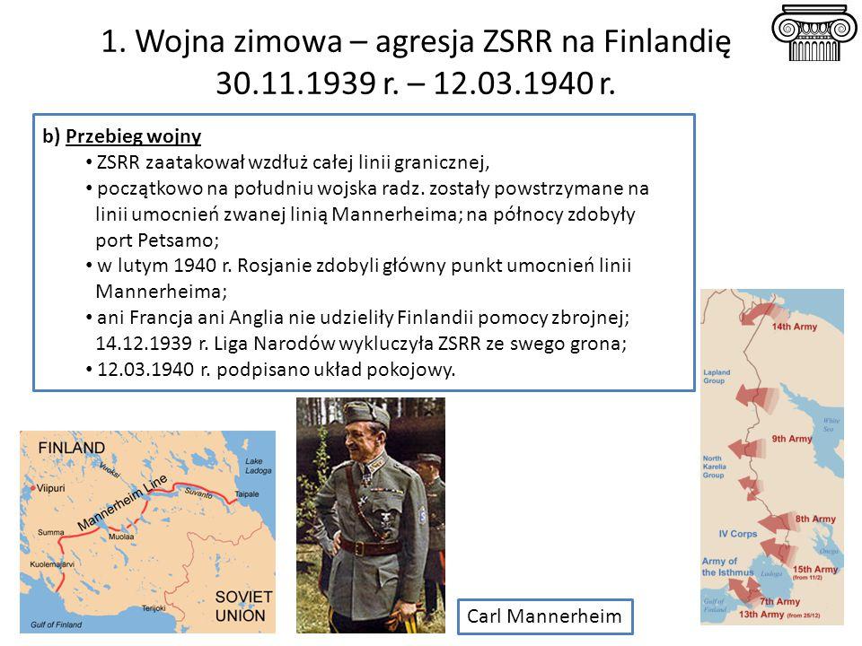 1.Wojna zimowa – agresja ZSRR na Finlandię 30.11.1939 r.
