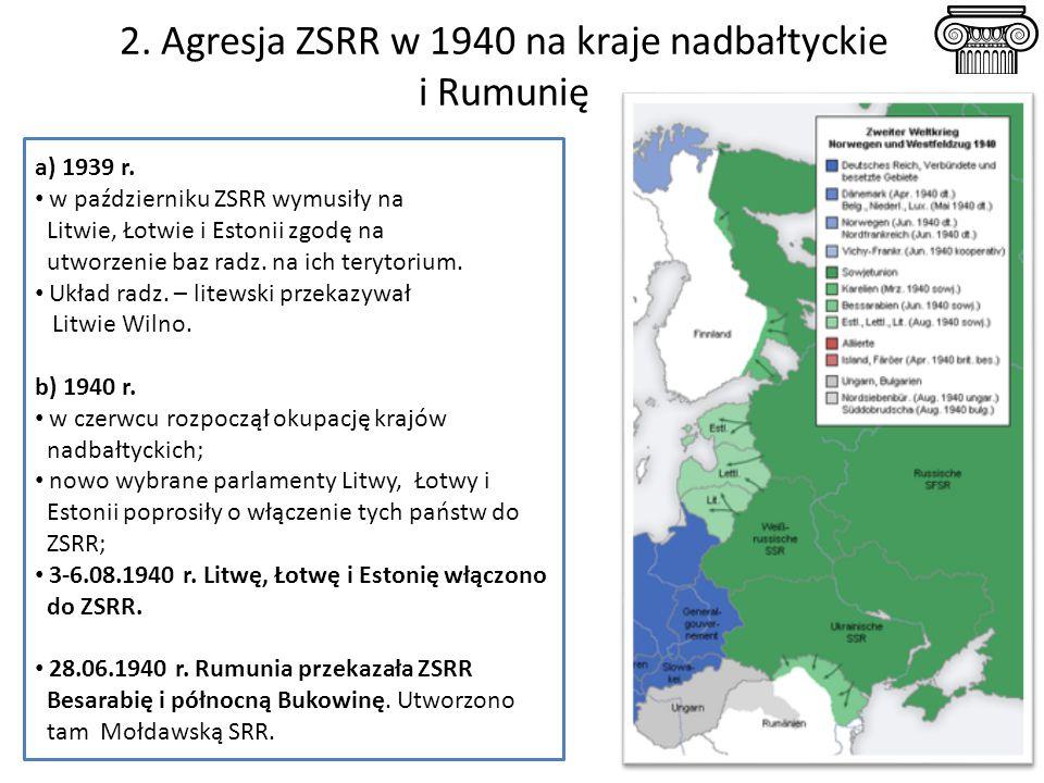 2.Agresja ZSRR w 1940 na kraje nadbałtyckie i Rumunię a) 1939 r.