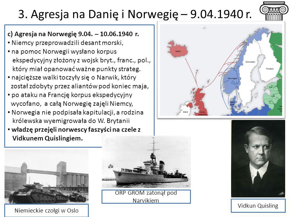 3.Agresja na Danię i Norwegię – 9.04.1940 r. c) Agresja na Norwegię 9.04.