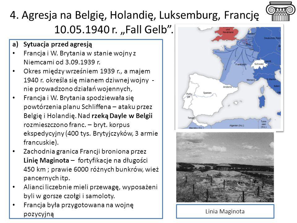4.Agresja na Belgię, Holandię, Luksemburg, Francję 10.05.1940 r.