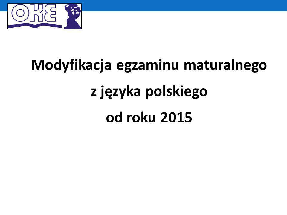 Modyfikacja egzaminu maturalnego z języka polskiego od roku 2015