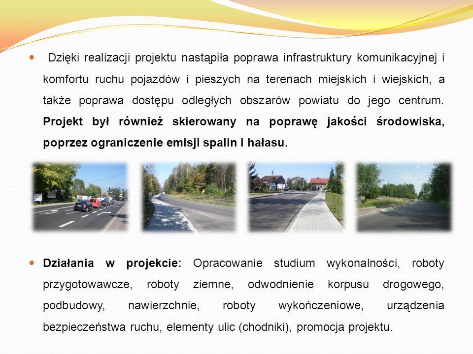 Dzięki realizacji projektu nastąpiła poprawa infrastruktury komunikacyjnej i komfortu ruchu pojazdów i pieszych na terenach miejskich i wiejskich, a t