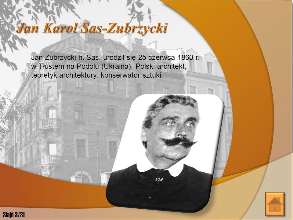 W latach 1886-1912 Jan Sas Zubrzycki mieszkał w Krakowie.