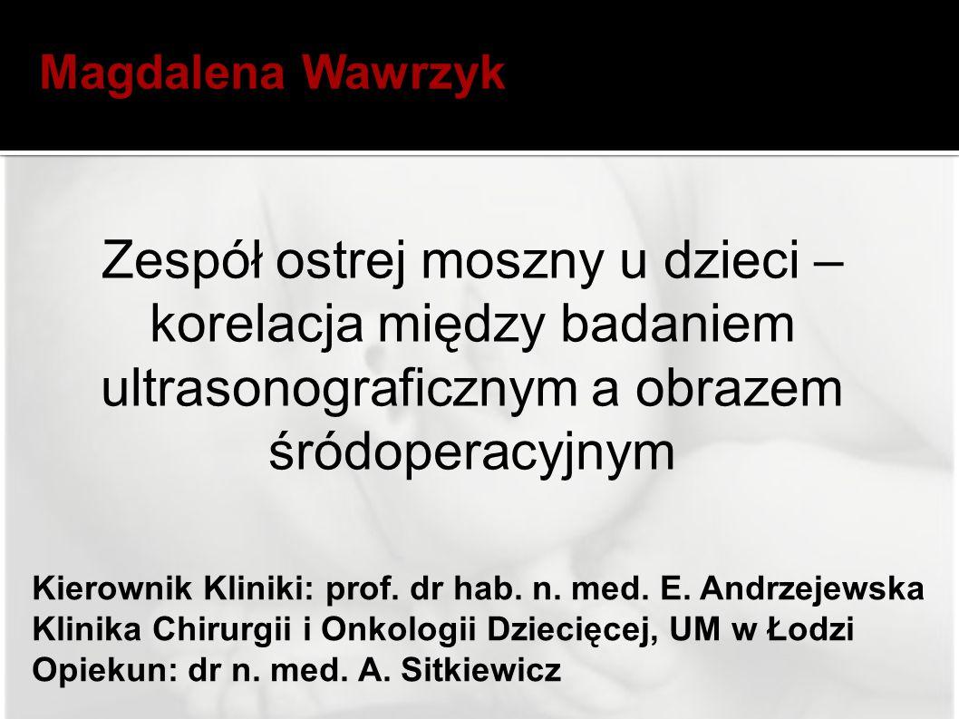 Kierownik Kliniki: prof.dr hab. n. med. E.