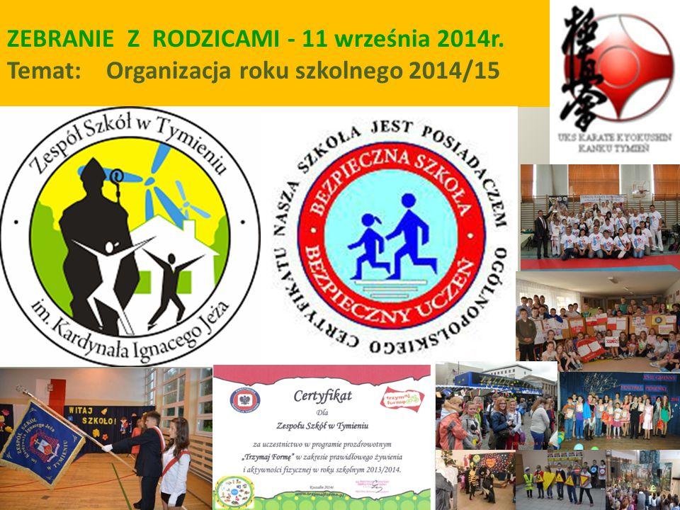 ZEBRANIE Z RODZICAMI - 11 września 2014r. Temat: Organizacja roku szkolnego 2014/15