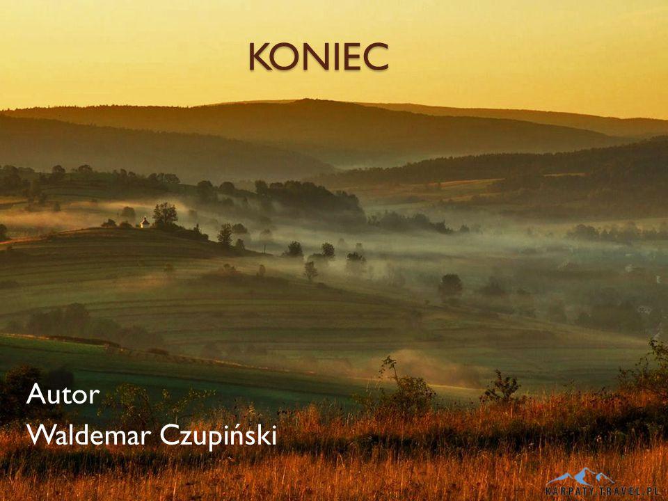 KONIEC Autor Waldemar Czupiński
