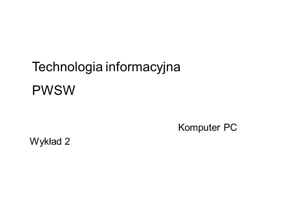 Komputer PC Technologia informacyjna PWSW Wykład 2