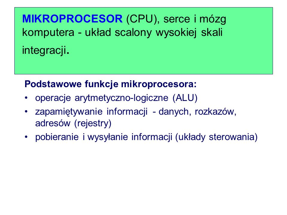 Procesor Pamięć operacyjna PaO magistrala monitor dyskdyskietka pamięci zewnętrzne CD-ROM drukarka......... inne modem zegar