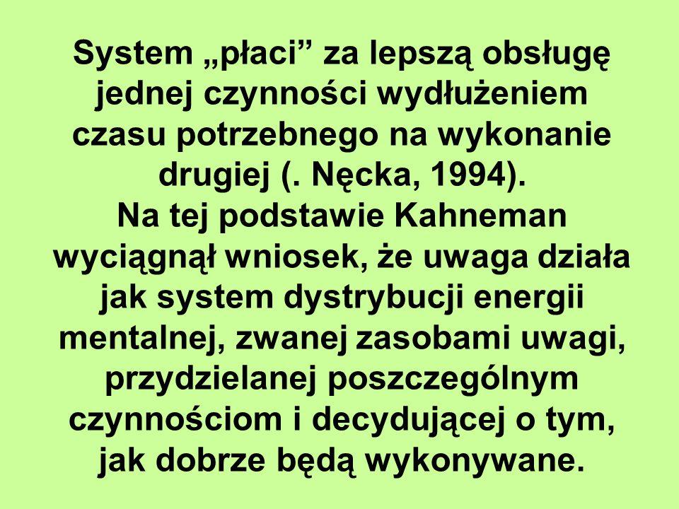 """System """"płaci za lepszą obsługę jednej czynności wydłużeniem czasu potrzebnego na wykonanie drugiej (."""