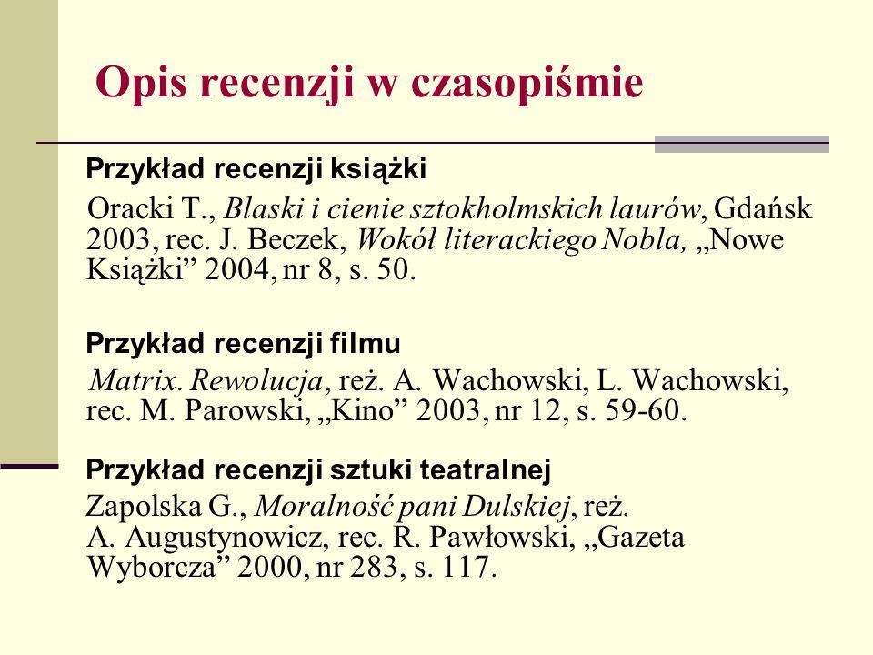 Opis recenzji w czasopiśmie Przykład recenzji książki Oracki T., Blaski i cienie sztokholmskich laurów, Gdańsk 2003, rec. J. Beczek, Wokół literackieg