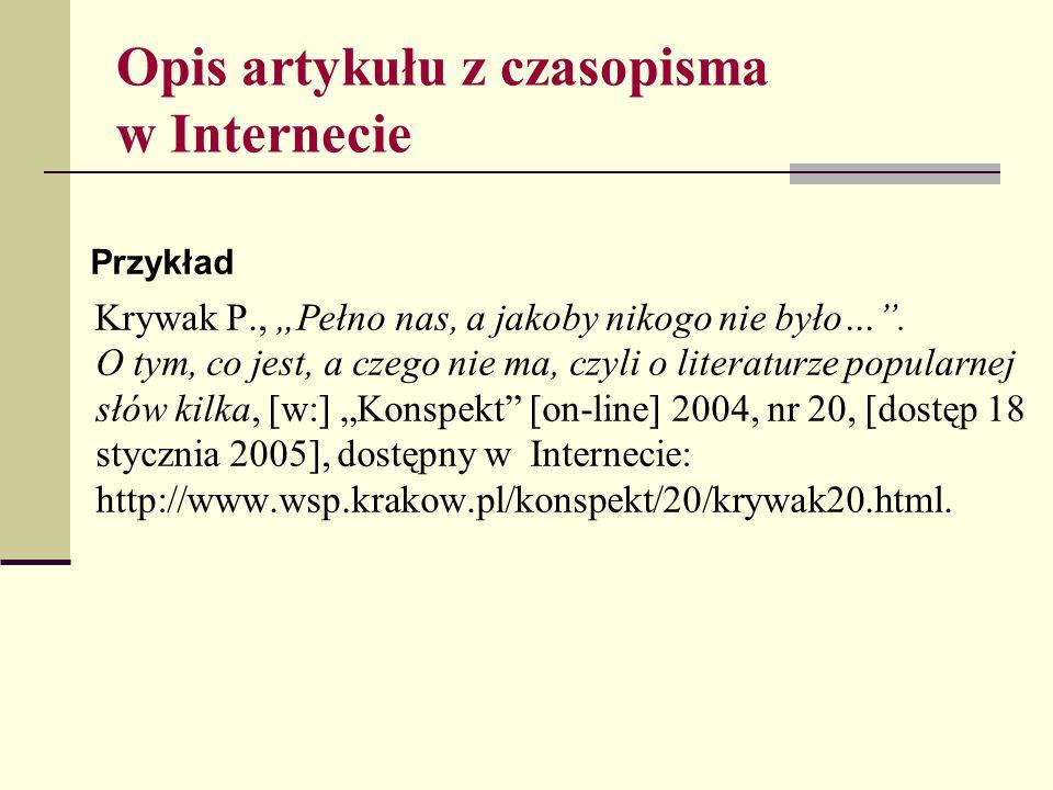 """Opis artykułu z czasopisma w Internecie Przykład Krywak P., """"Pełno nas, a jakoby nikogo nie było…"""". O tym, co jest, a czego nie ma, czyli o literaturz"""