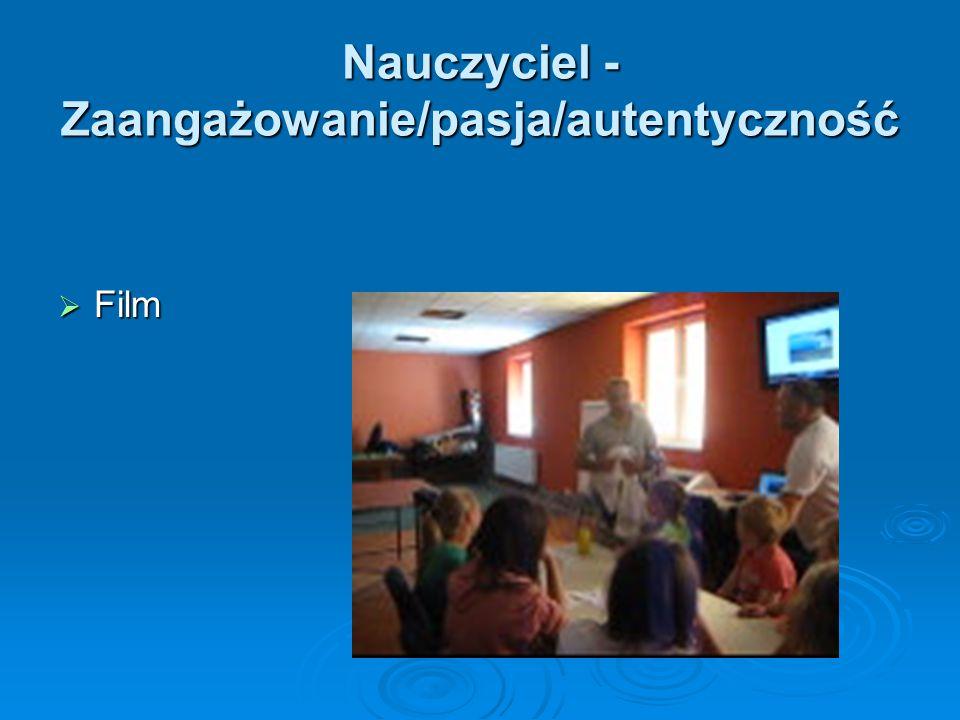 Nauczyciel - Zaangażowanie/pasja/autentyczność  Film